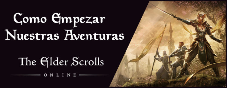 Como empezar en Elder Scrolls Online