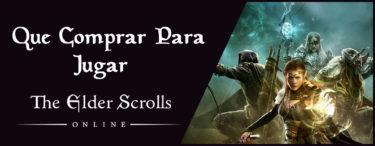 Que Comprar para Jugar Elder Scrolls Online