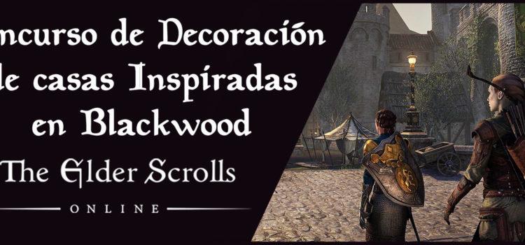 Concurso de Decoración de casas Inspiradas en Blackwood